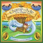 Champ and Me by the Maple Tree by Ed Shankman (2010, Hardcover)