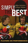 Simply the Best: Players on Performance by Mike Johnston, Ryan Walter (Paperback, 2007)