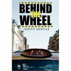 Behind The Wheel 9781438935478 by Judith Gentile Paperback