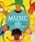 Music Is . . . by Brandon Stosuy (Board book, 2016)