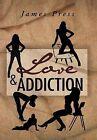 Love & Addiction by James Press (Hardback, 2011)