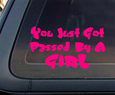 You Just Got Passed By a Girl Car Decal / Sticker - Hot Pink (441)