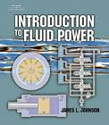 Introduction to Fluid Power by James L. Johnson (Paperback, 2001)