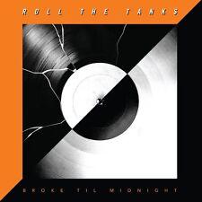 Roll the Tanks - Broke Til Midnight (2014)  CD  NEW/SEALED  SPEEDYPOST