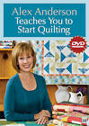Alex Anderson Teaches You to Start Quilting by Alex Anderson (Mixed media product, 2011)