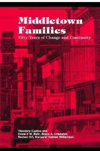 Middletown Families: Fifty Years von Change und Kontinuität von Caplow,