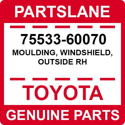 7553360041 Genuine Toyota MOULDING OUTSIDE RH 75533-60041 WINDSHIELD