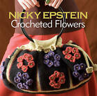 Nicky Epstein Crocheted Flowers by Nicky Epstein (Paperback, 2010)