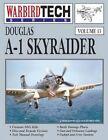 Douglas A-1 Skyraider- Warbirdtech Vol. 13 by David Menard, Larry Davis (Paperback / softback, 1997)