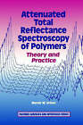 Attenuated Total Reflectance Spectroscopy of Polymers: Theory and Practice by Marek W. Urban (Hardback, 1996)