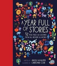 A Year Full of Stories : 52 Classic Stories from All Around the World by Angela McAllister (2016, Hardcover)