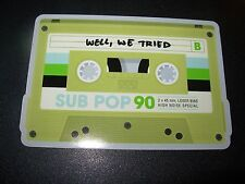 "SUB POP SEATTLE 4"" WELL WE TRIED Cassette Sticker Decal pearl jam nirvana"