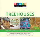 Knack Treehouses: A Step-by-Step Guide to Designing & Building A Safe & Sound Structure by Dan Wright, Lon Levin (Paperback, 2010)