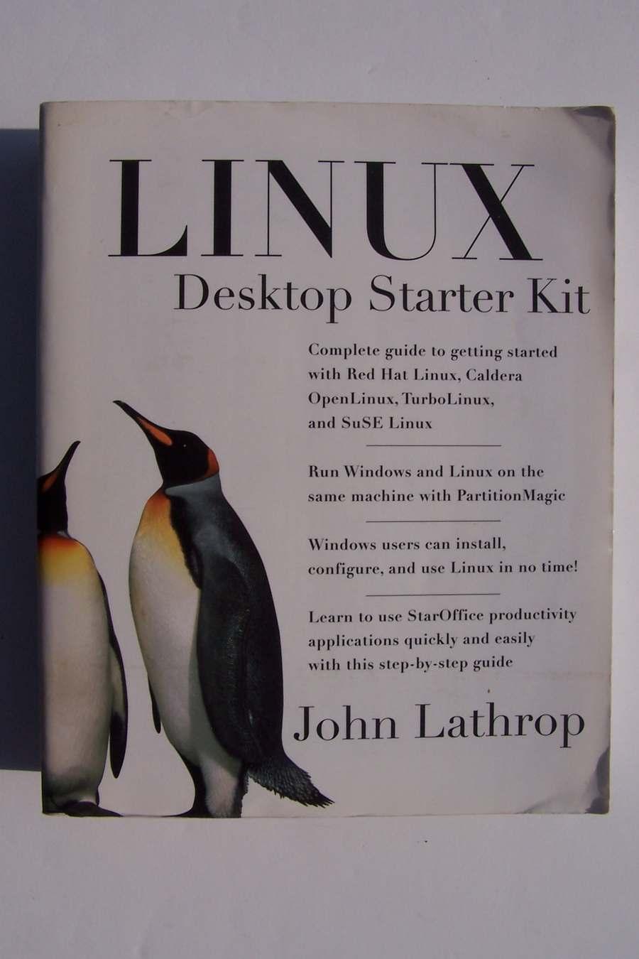 Linux Desktop Starter Kit by John Lathrop