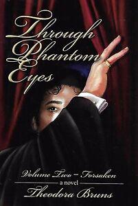 NEW-Through-Phantom-Eyes-Volume-Two-2-Forsaken-of-the-Opera-SIGNED-Hardcover