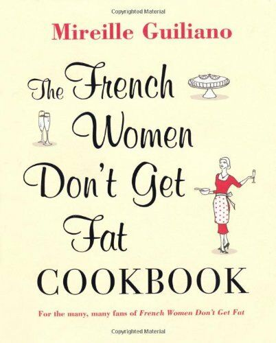 1 of 1 - The French Women Don't Get Fat Cookbook by Guiliano, Mireille 1847377815 The