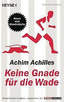 Keine Gnade für die Wade: Neues vom Wunderläufer vo...   Buch   Zustand sehr gut