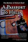 A Passport to Hell: The Mystery of Richard Realf by George W Rathmell (Paperback / softback, 2002)