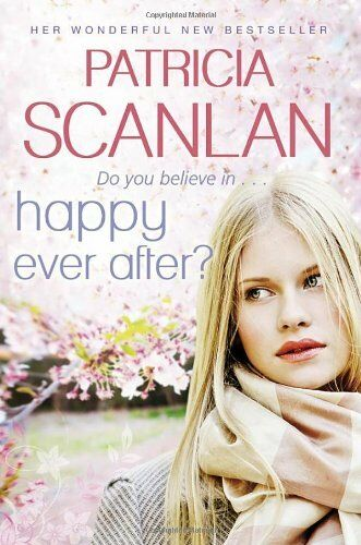 Happy Ever After By Patricia Scanlan. 9781848270466