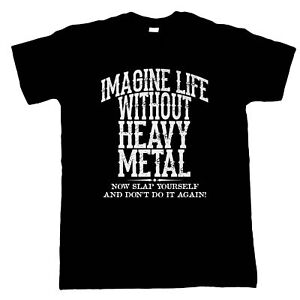 Life-Without-Heavy-Metal-Mens-Metalhead-T-Shirt-Funny-Music-Gift-Him-Dad