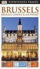 DK Eyewitness Travel guide:Brussels, Bruges, Ghent & Antwerp by DK Publishing (Paperback, 2015)