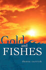 Gold and Fishes by Donna Carrick (Paperback / softback, 2006)