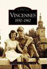 Vincennes, Indiana: 1930-1960 by William Hopper, Richard Day (Paperback / softback, 2006)