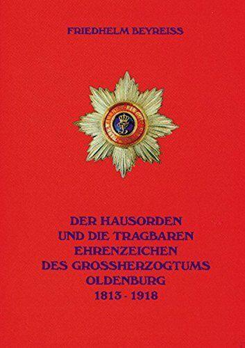 Beyreiß Hausorden tragbaren Ehrenzeichen Großherzogtums Oldenburg Urkunde