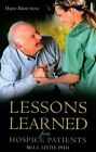 Lessons Learned From Hospice Patients 9781680973198 by Little Paperback