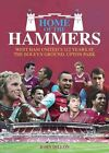 Home of the Hammers: West Ham United's 112 Years at the Boleyn Ground, Upton Park by John Dillon (Hardback, 2016)