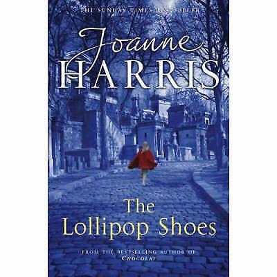 The Lollipop Shoes (Chocolat 2) by Joanne Harris (Paperback, 2007)