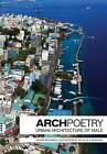 Archpoetry: Urban Architecture of the Male by Ahmar Mohamed (Hardback, 2016)