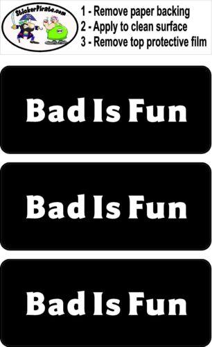 Bad Is Fun Hard Hat 3 Biker Helmet Sticker  BS053