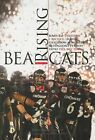 Bearcats Rising: Rags to Division I Riches: How a Gridiron Minority Bludgeons Its Way Into the Big Time by Josh Katzowitz (Paperback / softback, 2009)
