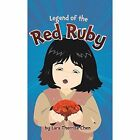 Legend of The Red Ruby 9781482899177 by Lara Therrise Chen Hardback