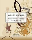 Music On Deaf Ears by Lucy Green (Paperback, 2008)
