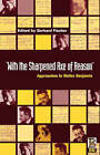 With the Sharpened Axe of Reason: Approaches to Walter Benjamin by Bloomsbury Publishing PLC (Paperback, 1996)