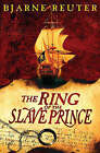 The Ring Of The Slave Prince by Bjarne Reuter (Paperback, 2006)