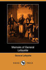 Memoirs of General Lafayette (Dodo Press) by General Lafayette (Paperback / softback, 2007)
