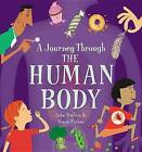 A Journey Through the Human Body by Steve Parker (Hardback, 2015)
