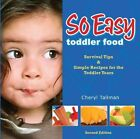 So Easy Toddler Food: Survival Tips & Simple Recipes for the Toddler Years by Cheryl Tallman (Paperback / softback, 2012)