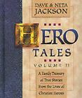 Hero Tales: Hero Tales : A Family Treasury of True Stories from the Lives of Christian Heroes Vol .I by Dave Jackson and Neta Jackson (1996, Hardcover)