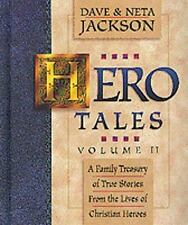 Hero Tales: Hero Tales Vol. II : A Family Treasury of True Stories from the Lives of Christian Heroes by Dave Jackson (1997, Hardcover, Reprint)