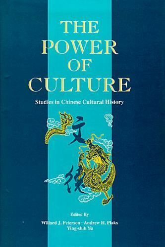 The Power of Culture : Studies in Chinese Cultural History (1994, Hardcover)