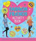 Pretty Fabulous: Fashion Friends Activity Book: Packed Full of Pretty Puzzles and Cool Colouring Activities! by Katy Jackson (Paperback, 2013)