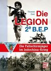 Die Legion 2e B.E.P. von Thomas Gast (2012, Gebundene Ausgabe)