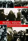 Rebel Youth: 1960s Labour Unrest, Young Workers, and New Leftists in English Canada by Ian Milligan (Hardback, 2014)