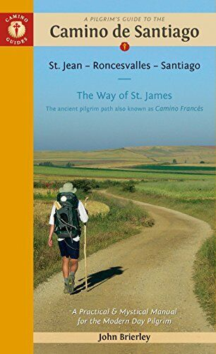 Pilgrim'S Guide to the Camino De Santiago 14th Edition: St. ... by John Brierley