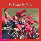 Faisons la fête (2008, Gebundene Ausgabe)