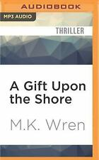 A Gift upon the Shore by M. K. Wren (2016, MP3 CD, Unabridged)